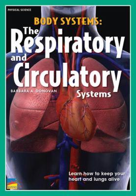 Body Systems : Set of 6: Respiratory and Circulatory - Barbara A. Donavan