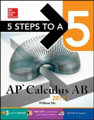 5 Steps to a 5 AP Calculus AB 2016, Cross-Platform Edition (5 Steps to a 5: AP Calculus AB/BC)