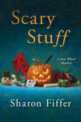 Scary Stuff (Jane Wheel Mysteries) - Book #6 of the Jane Wheel