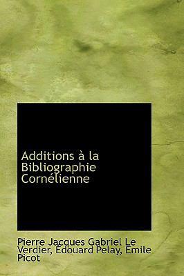 Paperback Additions a la Bibliographie Corntlienne Book