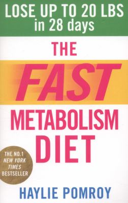 Paperback The Fast Metabolism Diet: Lose Up to 20 Pounds in 28 Days: Eat More Food & Lose More Weight Book