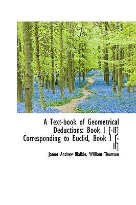 Paperback A Text-Book of Geometrical Deductions : Book I [-II] Corresponding to Euclid, Book I [-II] Book