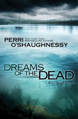 Dreams of the Dead - Book #13 of the Nina Reilly