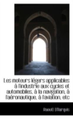 Paperback Les Moteurs L?gers Applicables ? L'Industrie Aux Cycles et Automobiles, ? la Navigation, ? L'A?ronau Book