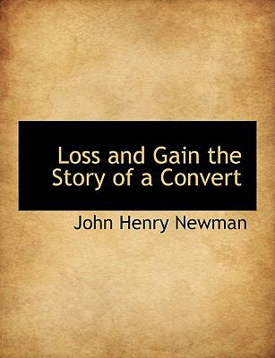 Paperback Loss and Gain the Story of a Convert Book