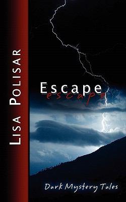 Escape : Dark Mystery Tales - Lisa Polisar