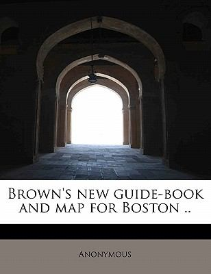 Paperback Brown's New Guide-Book and Map for Boston Book