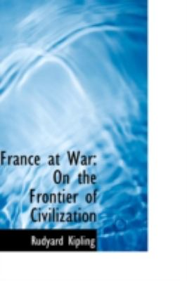 Paperback France at War : On the Frontier of Civilization Book