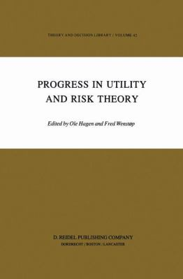 Progress in Utility and Risk Theory - Fred Wenst?p; OLE Hagen