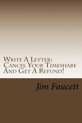 Write A Letter: Cancel Your Timeshare and Get A Refund! : A Step-by-Step Guide to Writing A Cancellation Letter That Works! (1466382341 10511078) photo