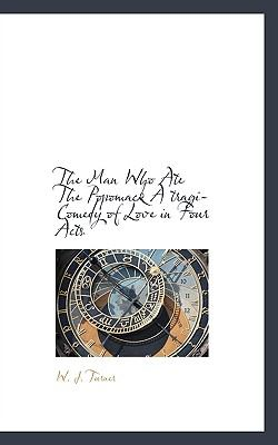 Paperback The Man Who Ate the Popomack a Tragi-Comedy of Love in Four Acts Book