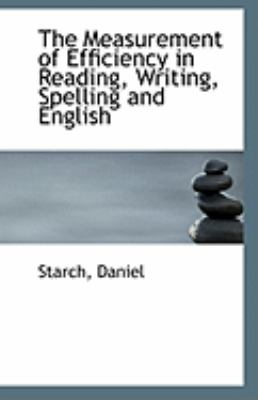 Paperback The Measurement of Efficiency in Reading, Writing, Spelling and English Book