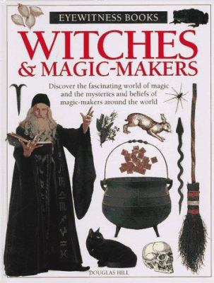 Eyewitness Witches And Magic Makers - Book  of the DK Eyewitness Books