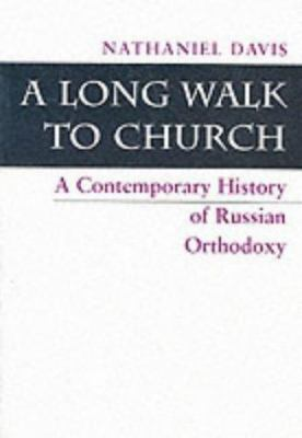 Paperback Long Walk to Church : A Contemporary History of Russian Orthodoxy Book