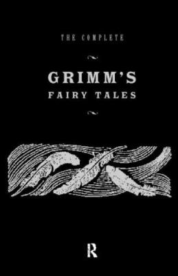 The Complete Grimm's Fairy Tales: Illustrations... 0415104416 Book Cover