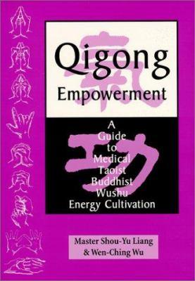 Qigong Empowerment: A Guide to Medical,    book by Shou-Yu Liang