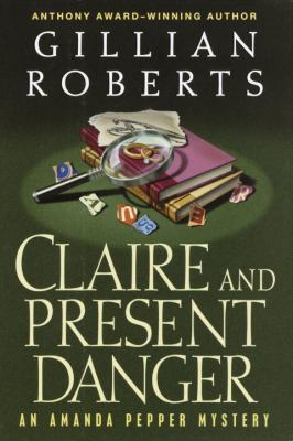 Claire and Present Danger (An Amanda Pepper Mystery) - Book #11 of the Amanda Pepper