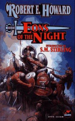 Eons of the Night (The Robert E. Howard Library... 0671877178 Book Cover