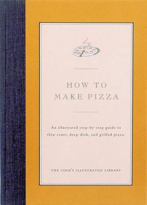 How to Make Pizza - Book  of the Illustrated Step-By-Step Guides