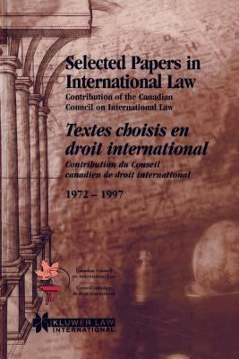 Selected Papers in International Law - Canadian Council on International Law Staff