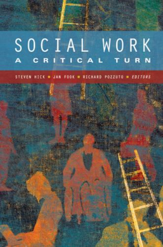 Social Work : A Critical Turn - Steven F. Hick; Jan Fook; Richard Pozzuto