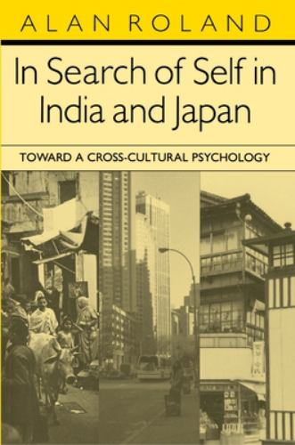 In Search of Self in India and Japan : Toward a Cross-Cultural Psychology - Alan Roland