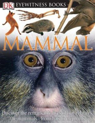 Mammal (Eyewitness Books) - Book  of the DK Eyewitness Books