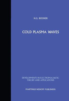Cold Plasma Waves - Henry G. Booker
