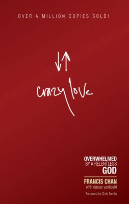 Paperback Crazy Love : Overwhelmed by a Relentless God Book