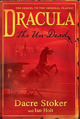 Dracula: The Un-Dead: The Sequel To The Origina... 0670069868 Book Cover