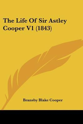 Paperback The Life of Sir Astley Cooper V1 Book