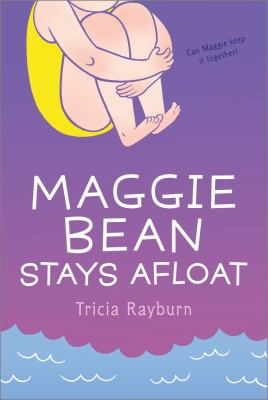 Maggie Bean Stays Afloat - Tricia Rayburn