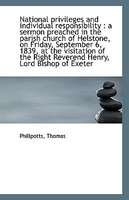 Paperback National Privileges and Individual Responsibility : A sermon preached in the parish church of Helsto Book