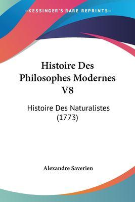 Paperback Histoire des Philosophes Modernes V8 : Histoire des Naturalistes (1773) Book