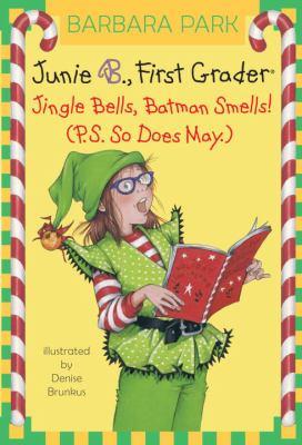Junie B., First Grader: Jingle Bells, Batman Smells! (P.S. So Does May.) - Book #25 of the Junie B. Jones