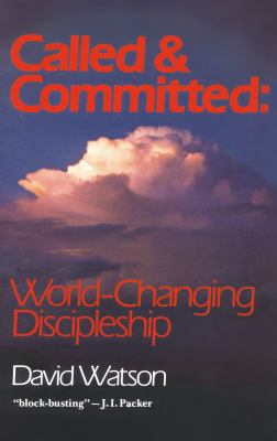Called and Committed : World-Changing Discipleship - David Watson