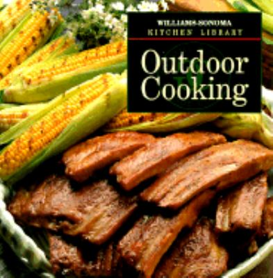 Outdoor Cooking - Book  of the Williams-Sonoma Kitchen Library