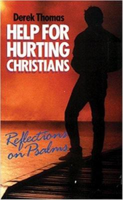 Help for Hurting Christians - Derek Thomas