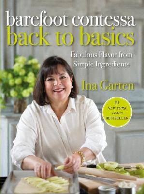 Hardcover Barefoot Contessa Back to Basics : Fabulous Flavor from Simple Ingredients Book