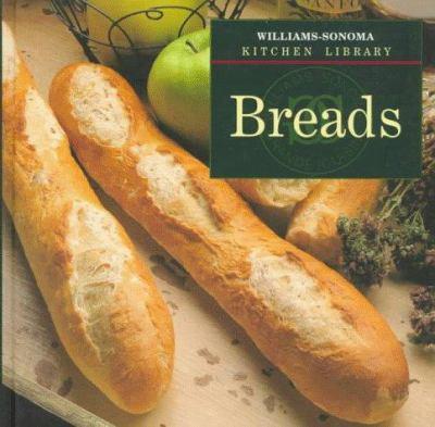Breads (Williams Sonoma Kitchen Library) - Book  of the Williams-Sonoma Kitchen Library