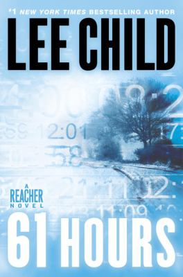 61 Hours - Book #14 of the Jack Reacher