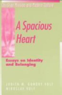 Proofread Essays A Spacious Heart  Essays On Identity And Belonging Custom Essay Papers also Thanksgiving Essays A Spacious Heart Essays On Identity And Book By Miroslav Volf Romeo And Juliet Essay Questions
