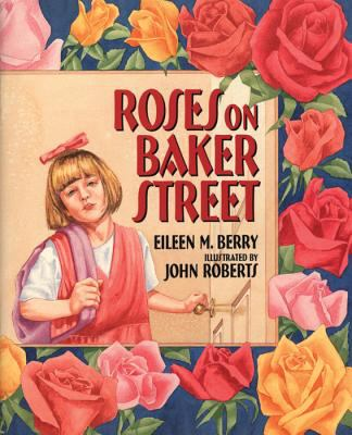 Roses on Baker Street - Eileen Berry