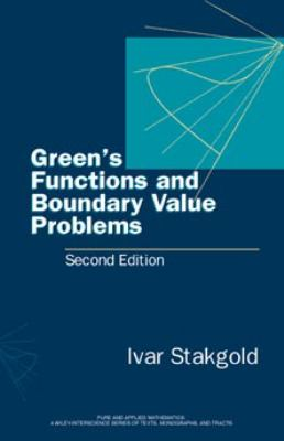 Green's Functions and Boundary Value Problems - Ivar Stakgold