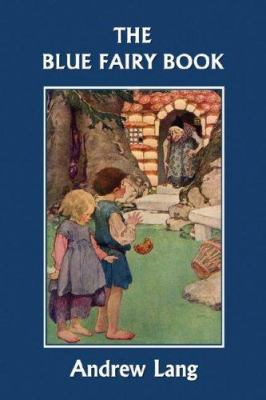 The Blue Fairy Book (Yesterday's Classics) 1599151758 Book Cover