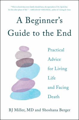 Hardcover A Beginner's Guide to the End : Everything You Need to Know to Live Fully and Die Well Book
