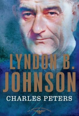 Lyndon B. Johnson - Book #36 of the American Presidents