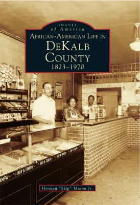 African-American Life in Dekalb County: 1823-1970 - Book  of the Images of America: Georgia