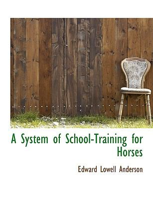Paperback A System of School-Training for Horses [Large Print] Book