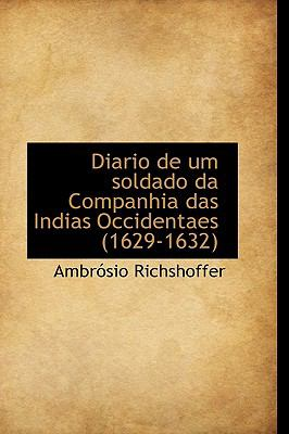 Paperback Diario de Um Soldado Da Companhia das Indias Occidentaes Book